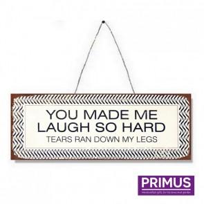 You Make Me Laugh Plaque - 36 x 13cm