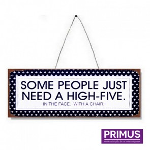 Need A High-Five Plaque - 36 x 13cm