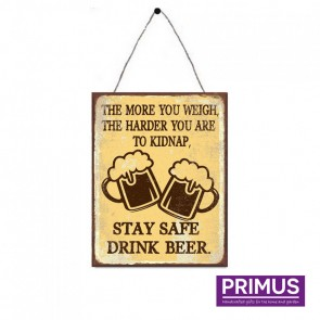 Stay Safe, Drink Beer Plaque - 25 x 33cm