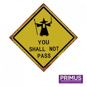 You Shall Not Pass Road Sign Plaque - 35 x 35cm